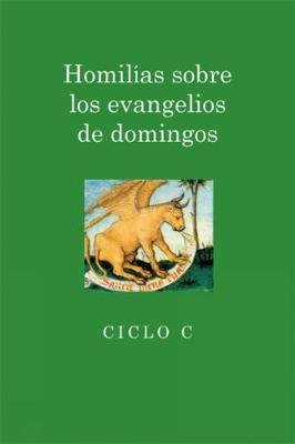 Homilias sobre los evangelios de domingos: Ciclo C (Paperback)