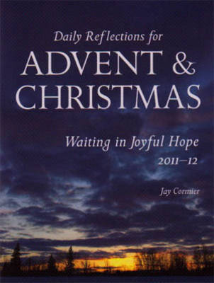 Waiting in Joyful Hope 2011-2012: Daily Reflections for Advent & Christmas 2011-2012 (Paperback)