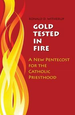 Gold Tested in Fire: A New Pentecost for the Catholic Priesthood (Paperback)