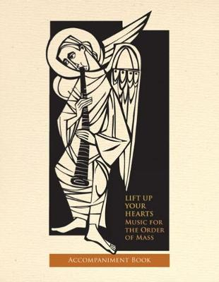 Lift Up Your Hearts: Music for the Order of Mass according to the Third Edition of The Roman Missal