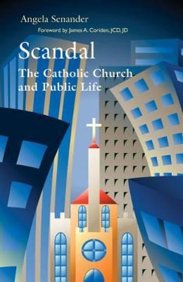 Scandal: The Catholic Church in Public Life (Paperback)