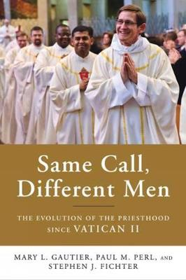 Same Call, Different Men: The Evolution of the Priesthood Since Vatican II (Paperback)
