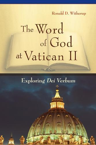 The Word of God at Vatican II: Exploring Dei Verbum (Paperback)