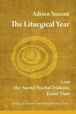 The Liturgical Year: Lent, the Sacred Paschal Triduum, Easter Time (vol. 2) - Liturgical Year 2 (Paperback)