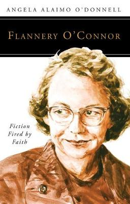Flannery O'Connor: Fiction Fired by Faith - People of God (Paperback)