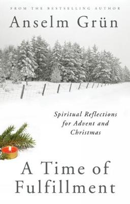 A Time of Fulfillment: Spiritual Reflections for Advent and Christmas (Paperback)