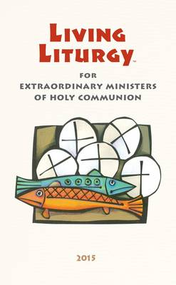Living Liturgy for Extraordinary Ministers of Holy Communion (Paperback)