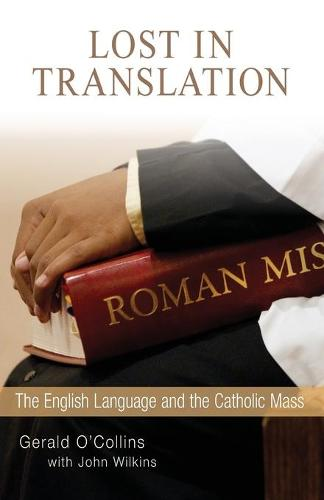 Lost in Translation: The English Language and the Catholic Mass (Paperback)