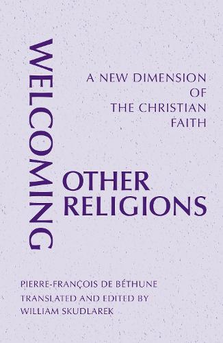 Welcoming Other Religions: A New Dimension of the Christian Faith - Monastic Interreligi (Paperback)
