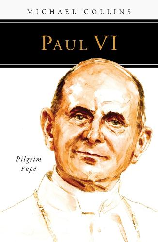 Paul VI: Pilgrim Pope - People of God (Paperback)