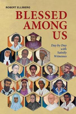 Blessed Among Us: Day by Day with Saintly Witnesses (Hardback)