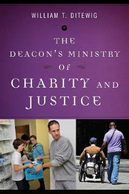 The Deacon's Ministry of Charity and Justice (Paperback)