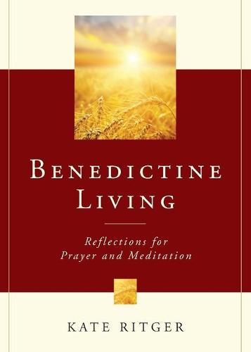 Benedictine Living: Reflections for Prayer and Meditation (Paperback)