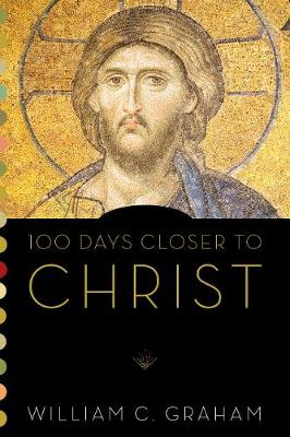 100 Days Closer to Christ (Paperback)