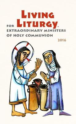 Living Liturgy for Extraordinary Ministers of Holy Communion: Year C (2016) (Paperback)