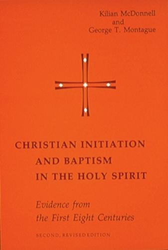 Christian Initiation and Baptism in the Holy Spirit: Second Revised Edition (Paperback)
