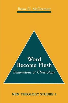 Word Become Flesh (Paperback)