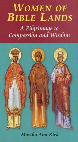Women of Bible Lands: A Pilgrimage to Compassion and Wisdom (Paperback)