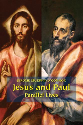 Jesus and Paul: Parallel Lives (Paperback)