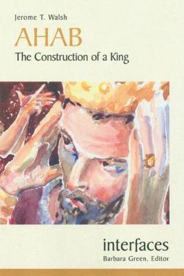 Ahab: The Construction of a King - Interfaces (Paperback)