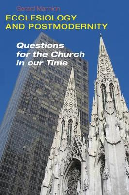 Ecclesiology and Postmodernity: Questions for the Church in Our Time (Paperback)