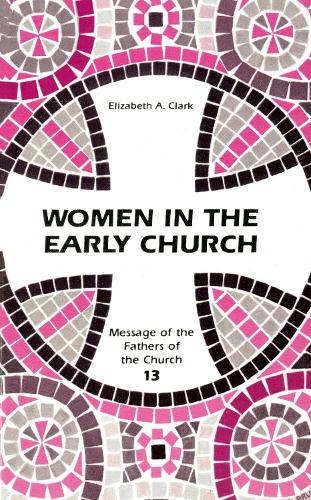 Women in the Early Church - Fathers Of The Church (Paperback)