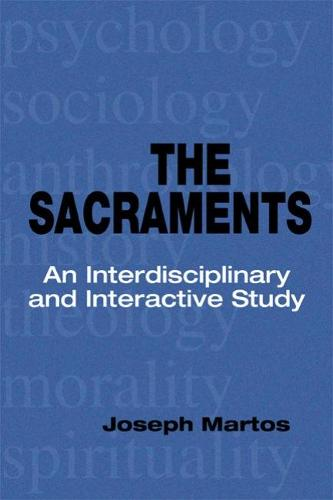 The Sacraments: An Interdisciplinary and Interactive Study (Paperback)