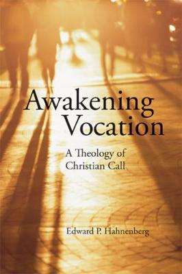 Awakening Vocation: A Theology of Christian Call (Paperback)