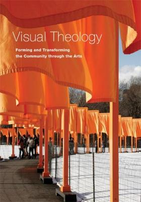 Visual Theology: Forming and Transforming the Community Through the Arts (Paperback)