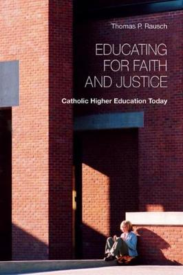 Educating for Faith and Justice: Catholic Higher Education Today (Paperback)
