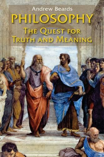 Philosophy: The Quest for Truth and Meaning (Paperback)