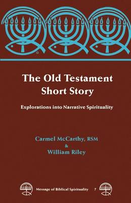 The Old Testament Short Story: Explorations into Narrative Spirituality - Message of biblical spirituality: Old Testament 7 (Paperback)