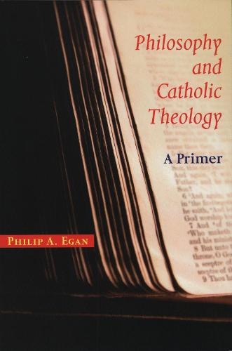 Philosophy and Catholic Theology: A Primer (Paperback)