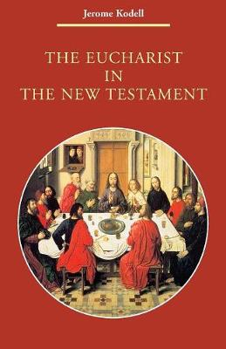 The Eucharist in New Testament - Zaccheus Studies New Testament (Paperback)