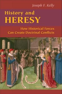 History and Heresy: How Historical Forces Can Create Doctrinal Conflicts - Good News Studies (Paperback)