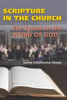 Scripture in the Church: The Synod on the Word of God (Paperback)