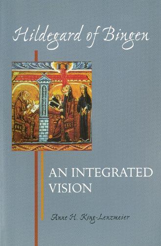 Hildegard of Bingen: An Integrated Vision - Hildegard of Bingen (Paperback)