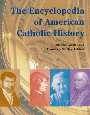 The Encyclopedia of American Catholic History (Hardback)