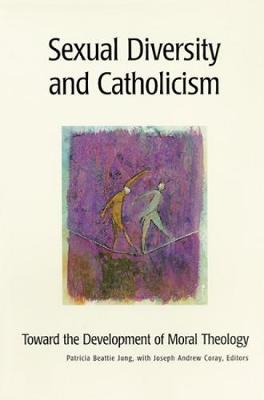Sexual Diversity and Catholicism: Toward the Development of Moral Theology (Paperback)
