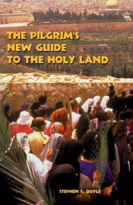 The Pilgrim's New Guide to the Holy Land (Paperback)