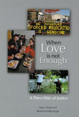 When Love is not Enough: A Theo-Ethic of Justice (Paperback)