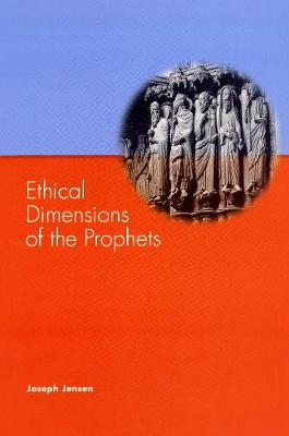 Ethical Dimensions of the Prophets (Paperback)