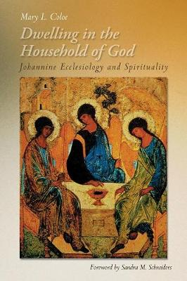Dwelling in the Household of God: Johannine Ecclesiology and Spirituality (Paperback)