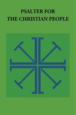 Psalter for the Christian People: An Inclusive Language ReVision of the Psalter of the Book of Common Prayer 1979 (Paperback)