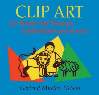 Clip Art for Feasts and Seasons, Celebrations and Service: CD-ROM Edition (CD-ROM)