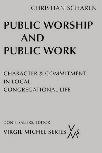 Public Worship and Public Work: Character and Commitment in Local Congregational Life (Paperback)