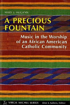 A Precious Fountain: Music in the Worship of an African American Catholic Community (Paperback)