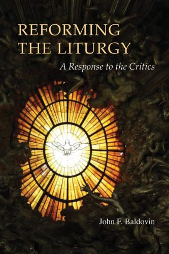 Reforming the Liturgy: A Response to the Critics (Paperback)