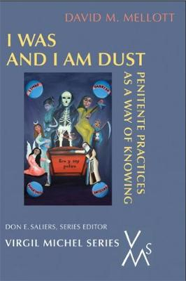 I Was And I Am Dust: Penitente Practices as a Way of Knowing (Paperback)