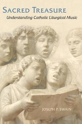 Sacred Treasure: Understanding Catholic Liturgical Music (Paperback)